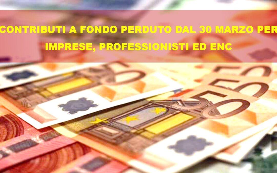 CONTRIBUTI A FONDO PERDUTO DAL 30 MARZO PER IMPRESE PROFESSIONISTI ED ENC